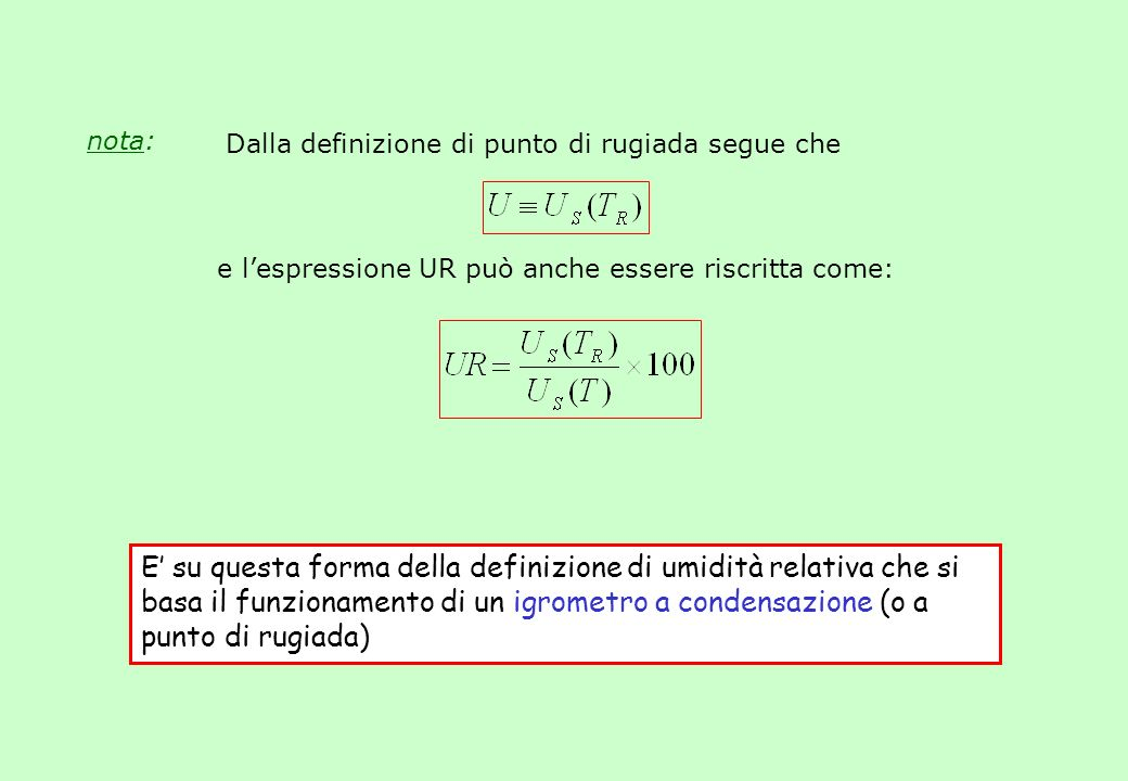 nota: Dalla definizione di punto di rugiada segue che. e l'espressione UR può anche essere riscritta come: