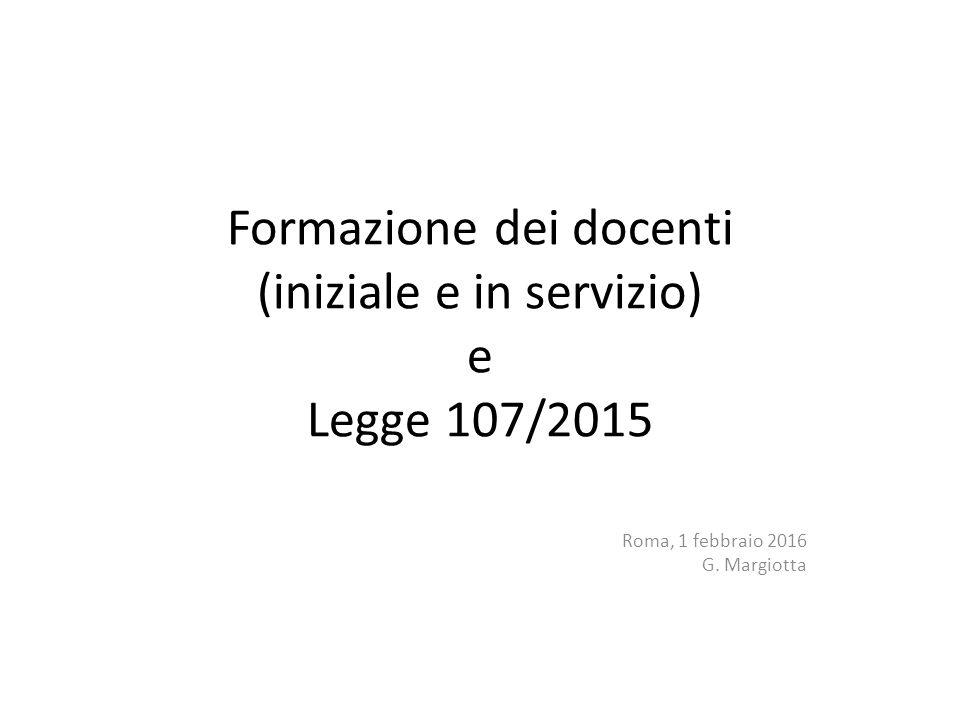 Formazione dei docenti (iniziale e in servizio) e Legge 107/2015