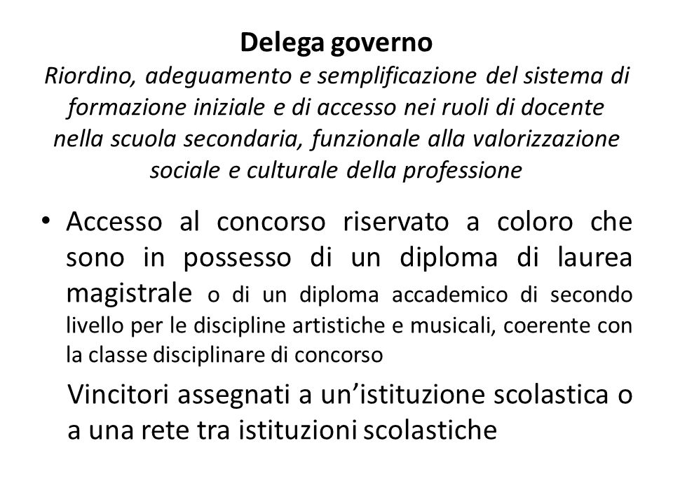 Delega governo Riordino, adeguamento e semplificazione del sistema di formazione iniziale e di accesso nei ruoli di docente nella scuola secondaria, funzionale alla valorizzazione sociale e culturale della professione