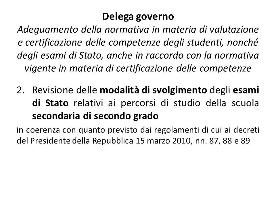 Delega governo Adeguamento della normativa in materia di valutazione e certificazione delle competenze degli studenti, nonché degli esami di Stato, anche in raccordo con la normativa vigente in materia di certificazione delle competenze