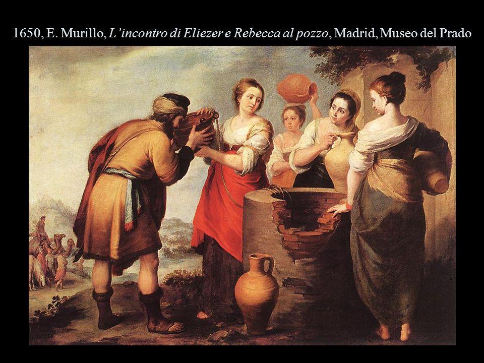 1650, E. Murillo, L'incontro di Eliezer e Rebecca al pozzo, Madrid, Museo del Prado