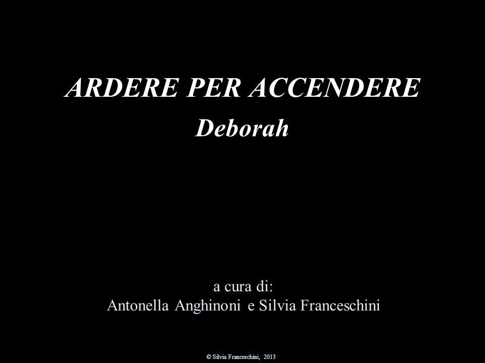 ARDERE PER ACCENDERE Deborah