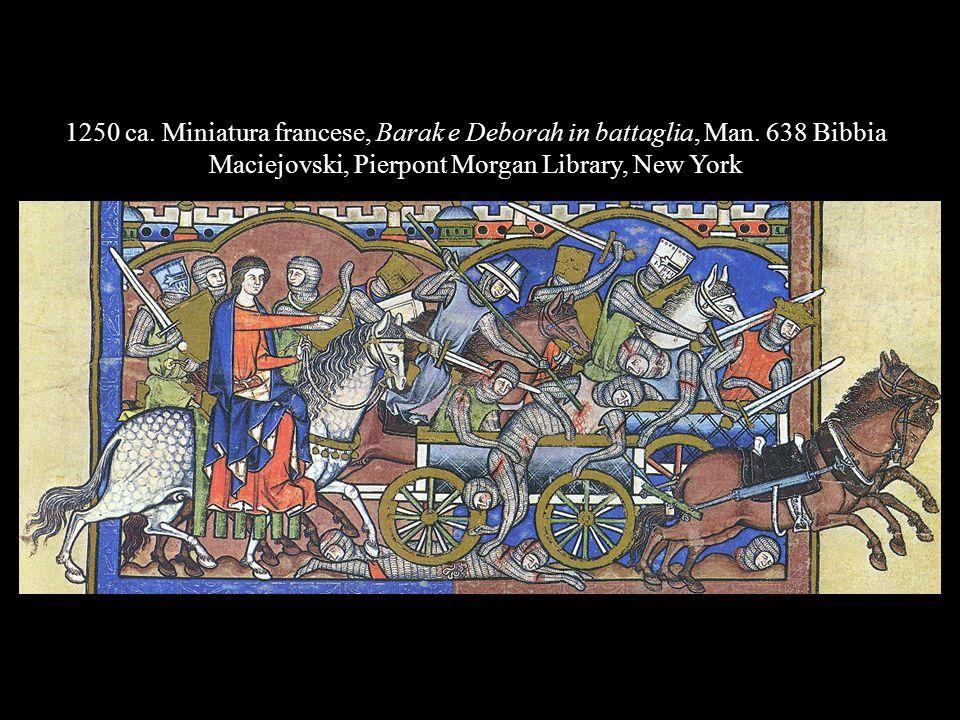 1250 ca. Miniatura francese, Barak e Deborah in battaglia, Man