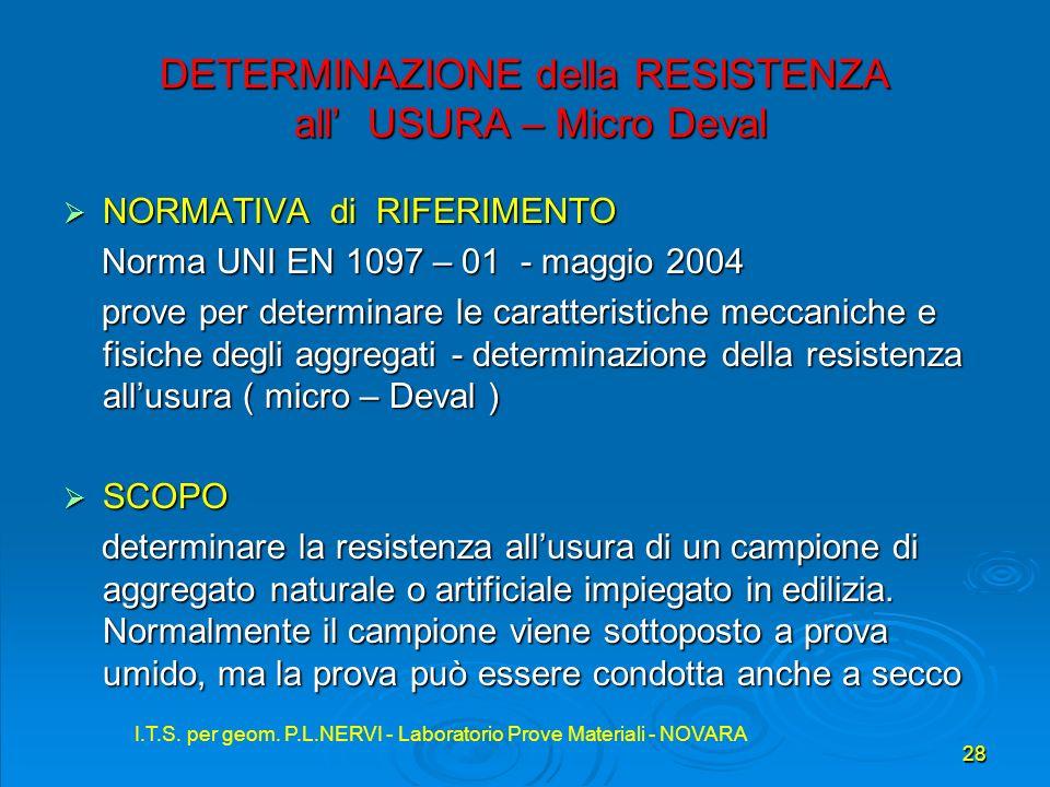 DETERMINAZIONE della RESISTENZA all' USURA – Micro Deval