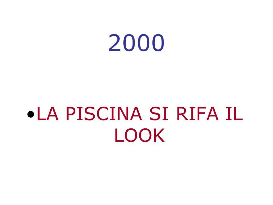 LA PISCINA SI RIFA IL LOOK