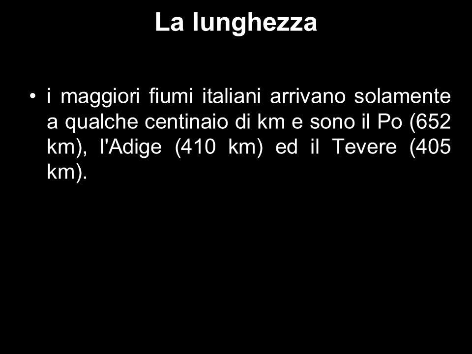La lunghezza i maggiori fiumi italiani arrivano solamente a qualche centinaio di km e sono il Po (652 km), l Adige (410 km) ed il Tevere (405 km).