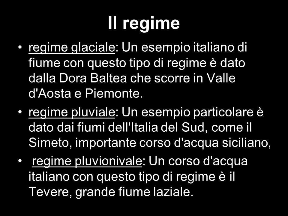 Il regime regime glaciale: Un esempio italiano di fiume con questo tipo di regime è dato dalla Dora Baltea che scorre in Valle d Aosta e Piemonte.