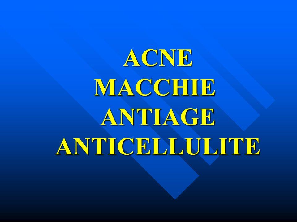 ACNE MACCHIE ANTIAGE ANTICELLULITE