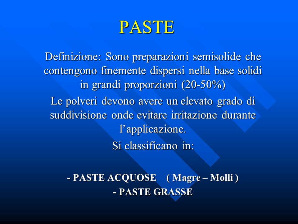 - PASTE ACQUOSE ( Magre – Molli )
