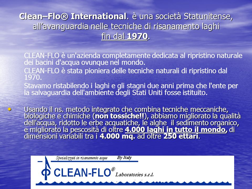 Clean–Flo® International. è una società Statunitense,