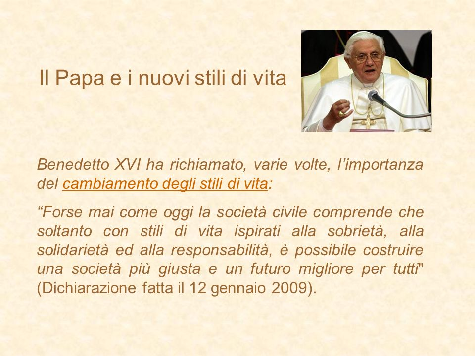 Il Papa e i nuovi stili di vita