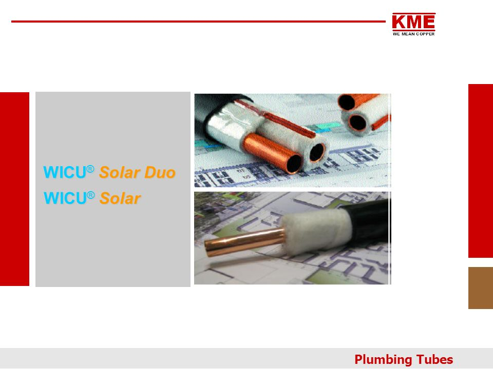 WICU® Solar Duo WICU® Solar Plumbing Tubes