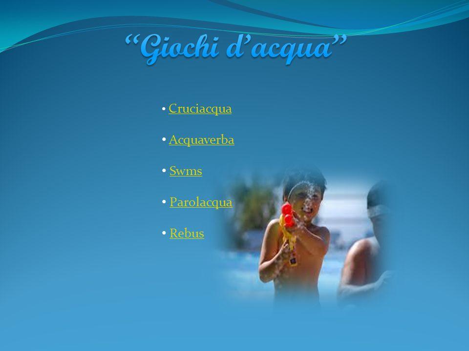 Giochi d'acqua Cruciacqua Acquaverba Swms Parolacqua Rebus