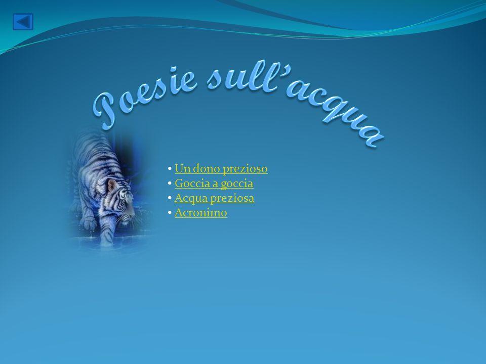 Poesie sull'acqua Un dono prezioso Goccia a goccia Acqua preziosa