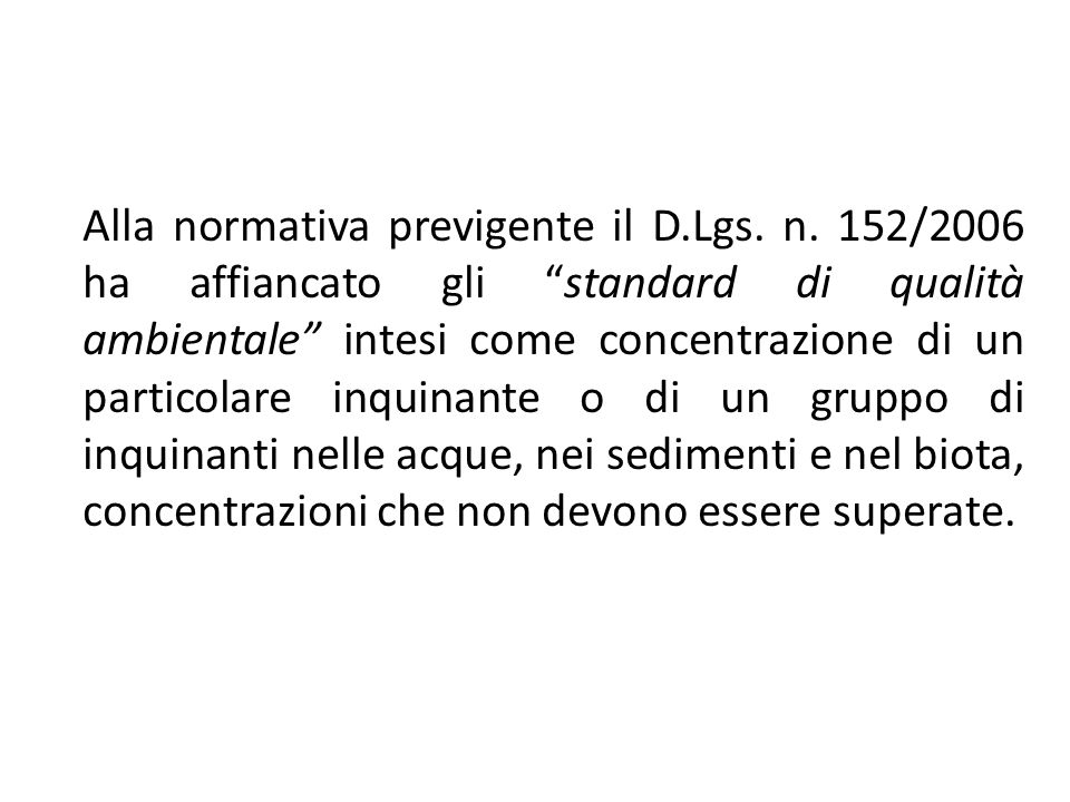 Alla normativa previgente il D. Lgs. n