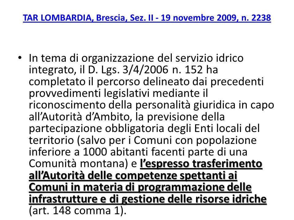 TAR LOMBARDIA, Brescia, Sez. II - 19 novembre 2009, n. 2238