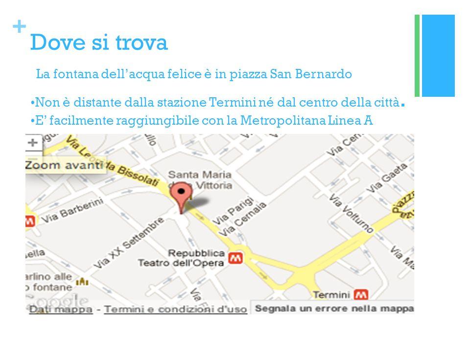 Dove si trova La fontana dell'acqua felice è in piazza San Bernardo •Non è distante dalla stazione Termini né dal centro della città.