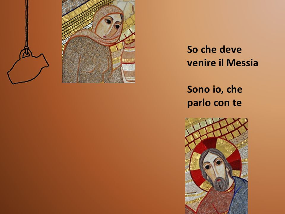 So che deve venire il Messia