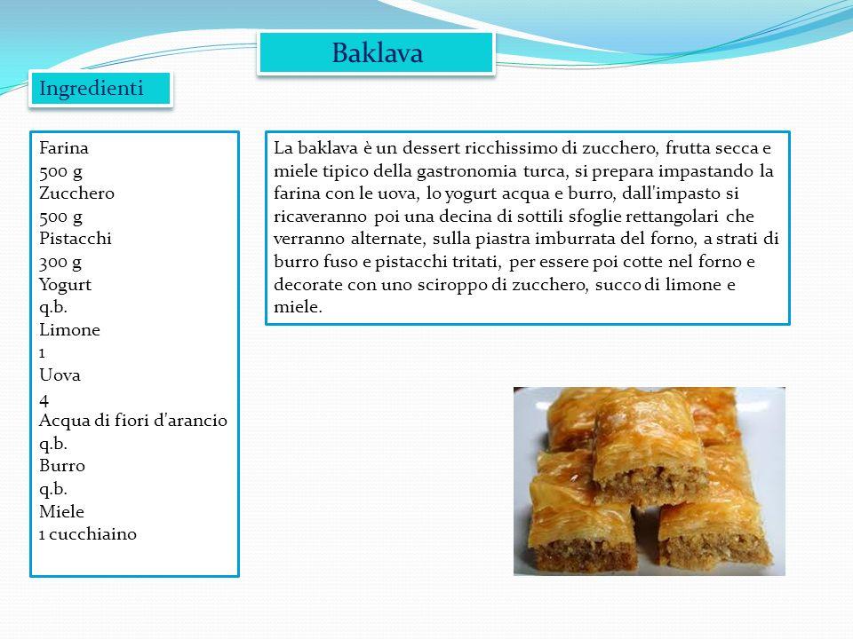 Baklava Ingredienti Farina 500 g Zucchero Pistacchi 300 g Yogurt q.b.