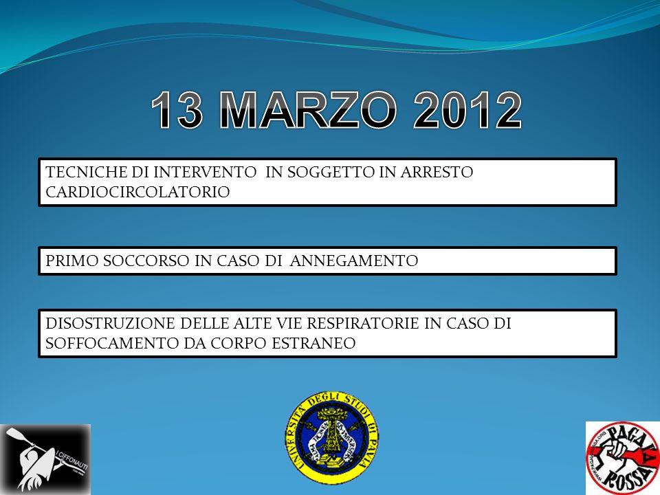 13 MARZO 2012 TECNICHE DI INTERVENTO IN SOGGETTO IN ARRESTO CARDIOCIRCOLATORIO PRIMO SOCCORSO IN CASO DI ANNEGAMENTO.