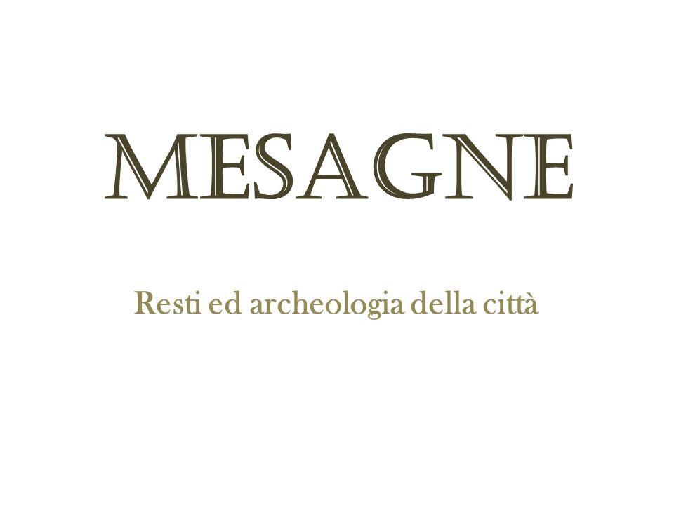 Resti ed archeologia della città