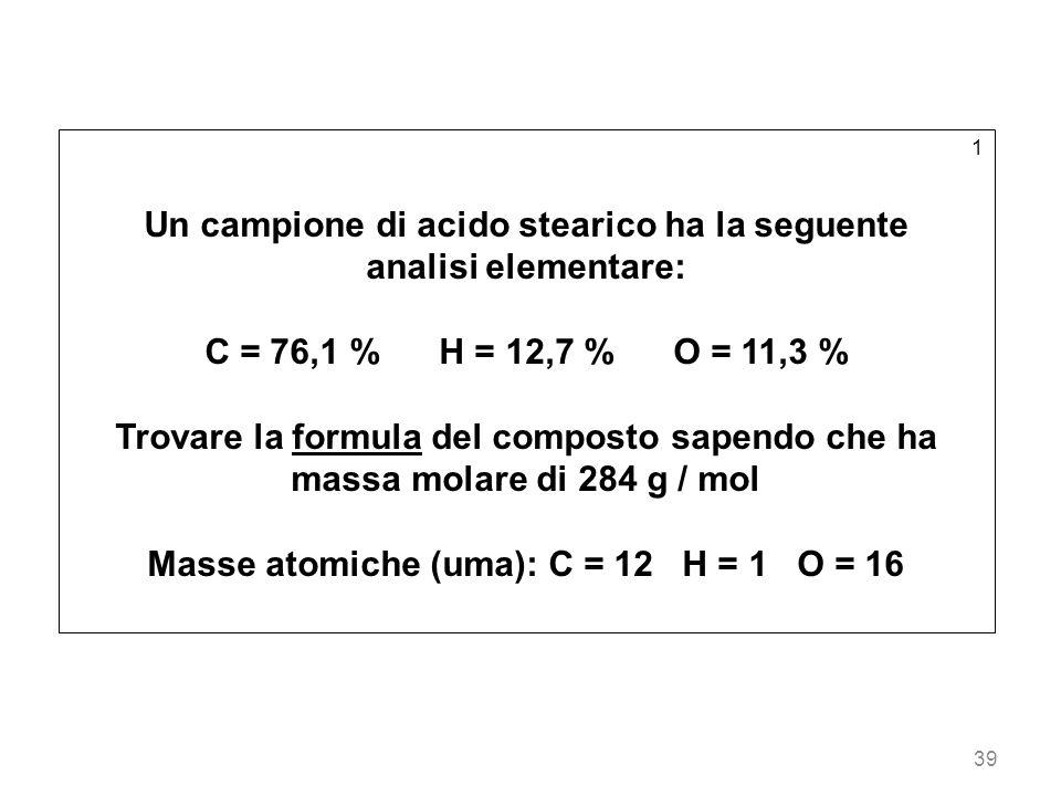 Un campione di acido stearico ha la seguente analisi elementare: