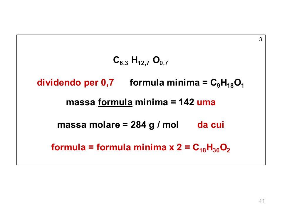 dividendo per 0,7 formula minima = C9H18O1