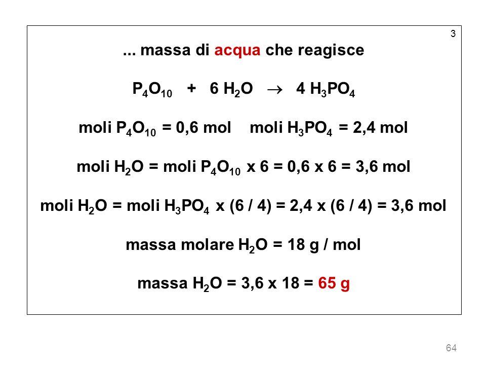 ... massa di acqua che reagisce P4O10 + 6 H2O  4 H3PO4