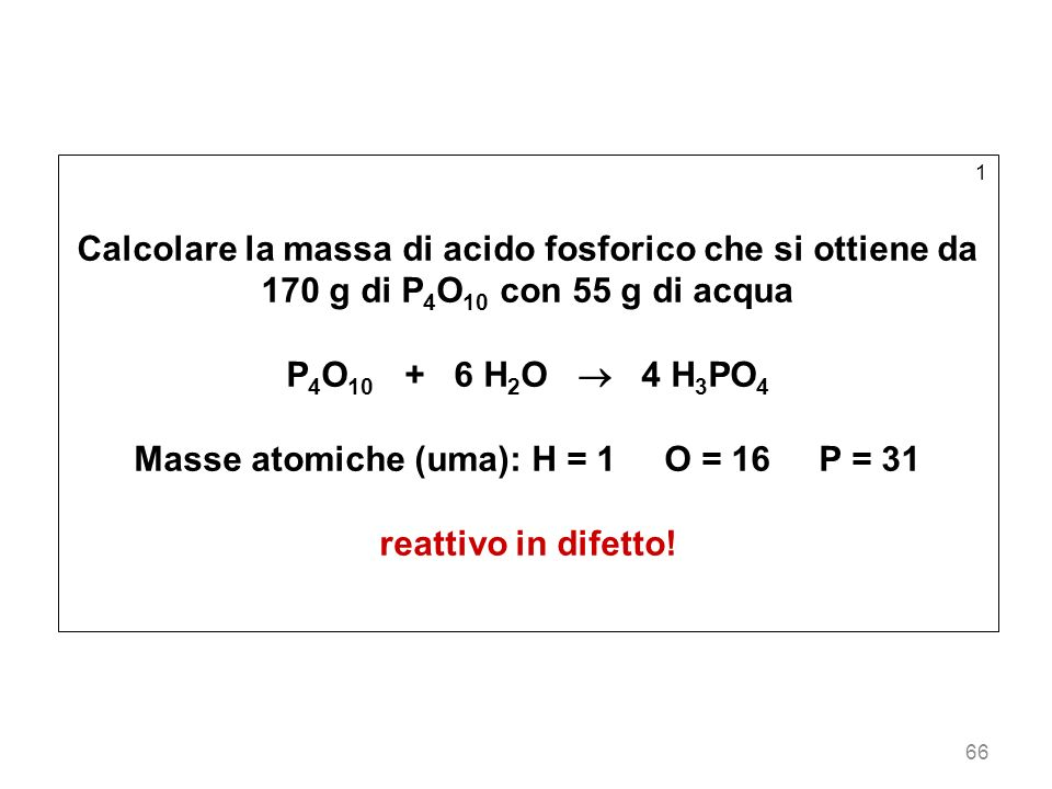 Masse atomiche (uma): H = 1 O = 16 P = 31