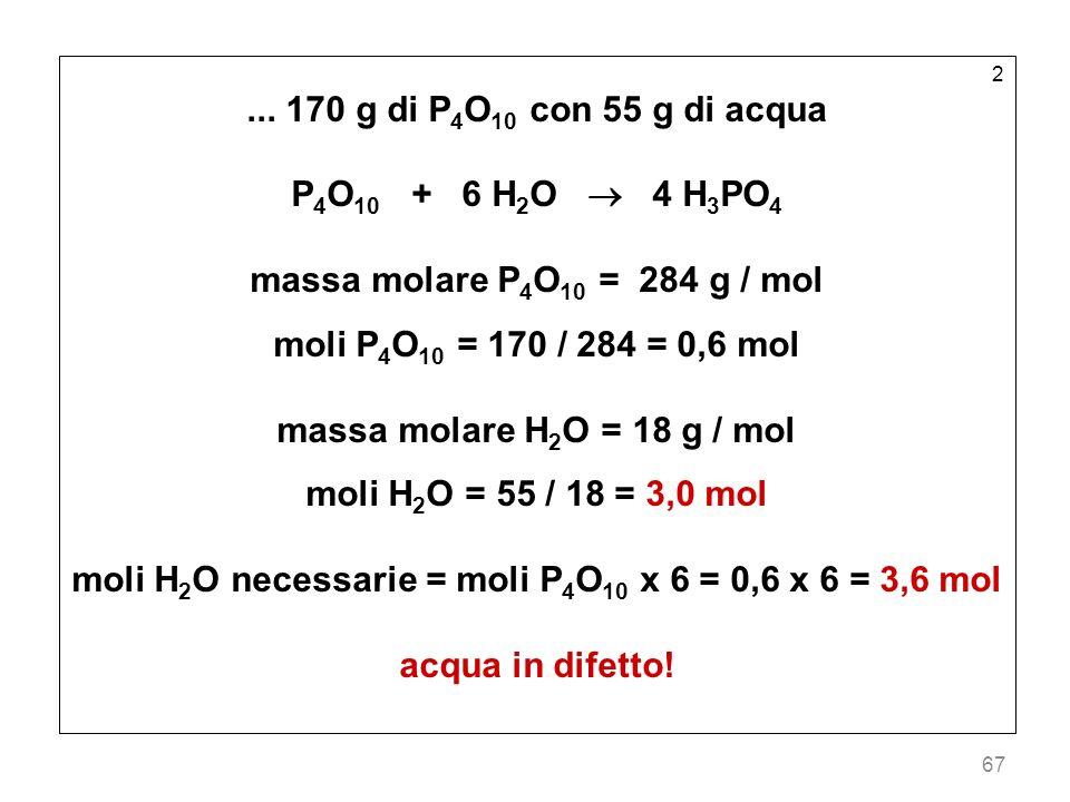 moli H2O necessarie = moli P4O10 x 6 = 0,6 x 6 = 3,6 mol