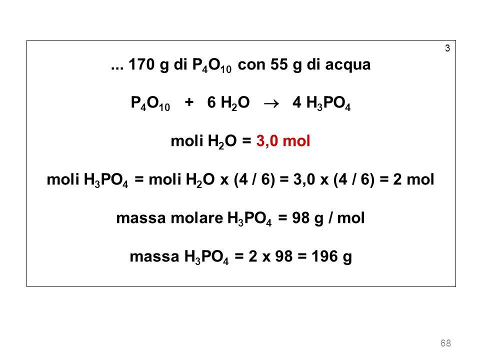 moli H3PO4 = moli H2O x (4 / 6) = 3,0 x (4 / 6) = 2 mol
