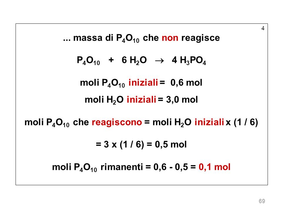 ... massa di P4O10 che non reagisce P4O10 + 6 H2O  4 H3PO4
