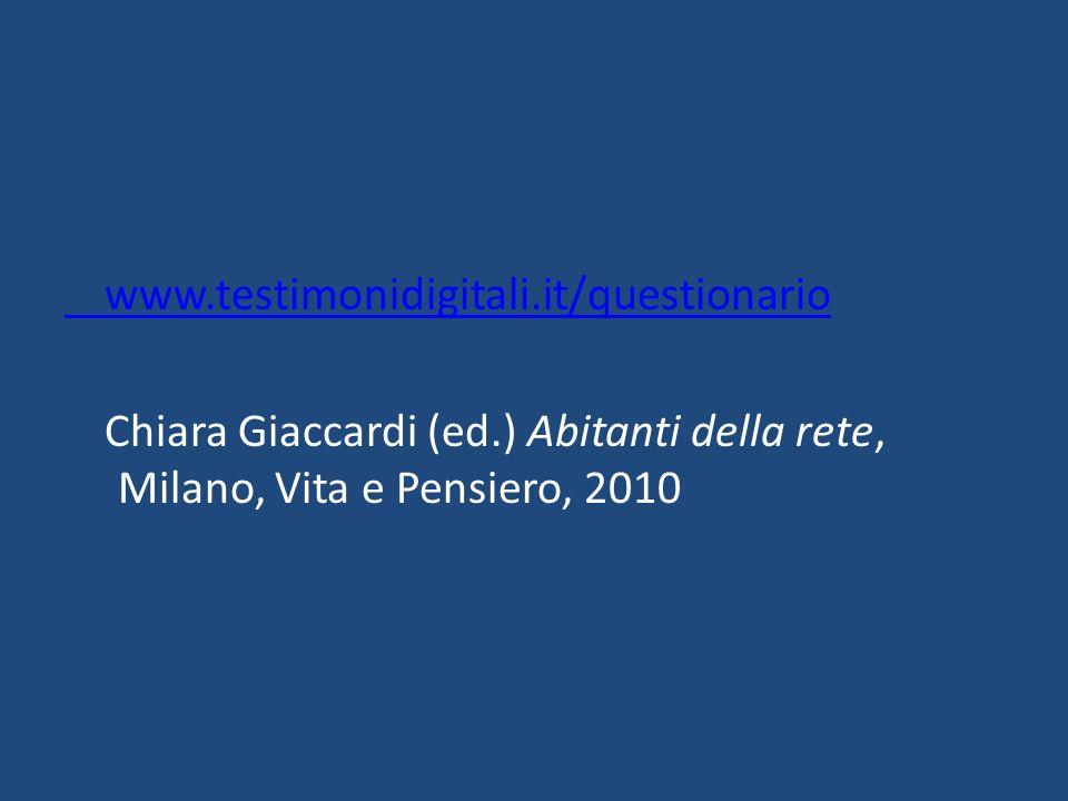 www. testimonidigitali. it/questionario Chiara Giaccardi (ed