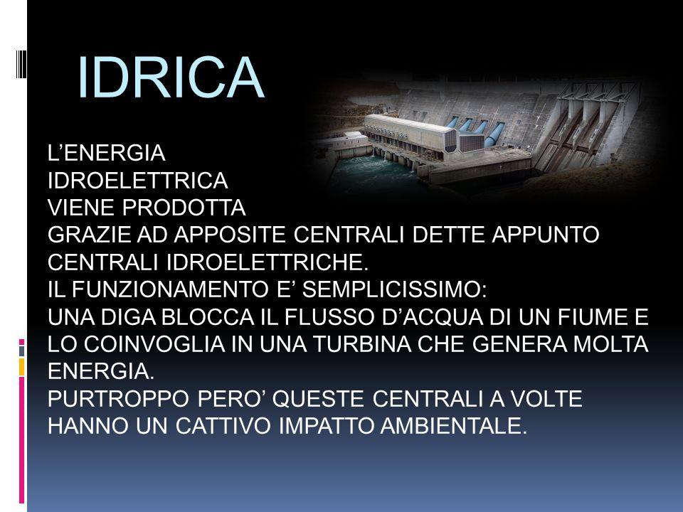 IDRICA L'ENERGIA IDROELETTRICA VIENE PRODOTTA