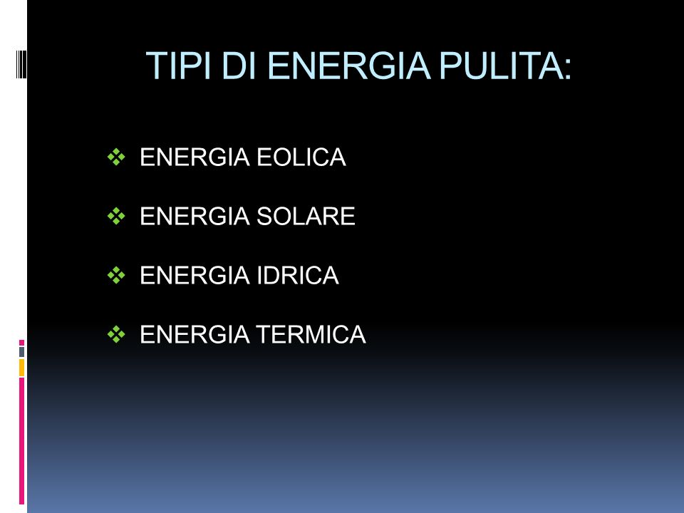 TIPI DI ENERGIA PULITA: