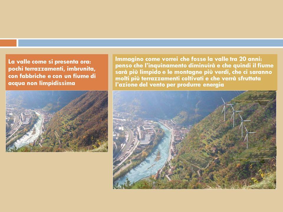La valle come si presenta ora: pochi terrazzamenti, imbrunita, con fabbriche e con un fiume di acqua non limpidissima