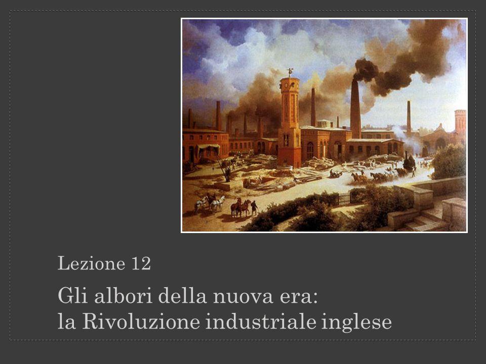 Gli albori della nuova era: la Rivoluzione industriale inglese