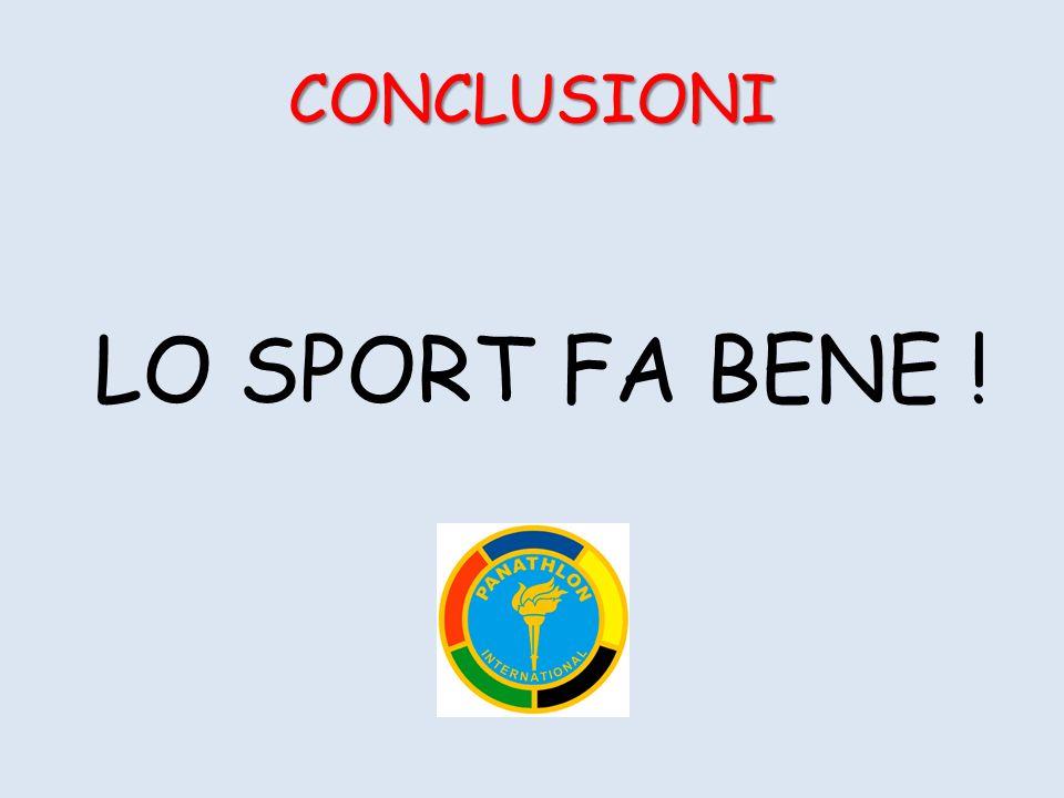 CONCLUSIONI LO SPORT FA BENE !