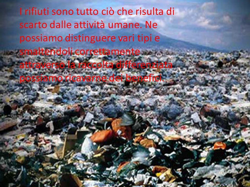 I rifiuti sono tutto ciò che risulta di scarto dalle attività umane