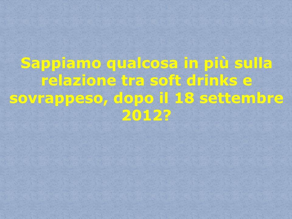 Sappiamo qualcosa in più sulla relazione tra soft drinks e sovrappeso, dopo il 18 settembre 2012