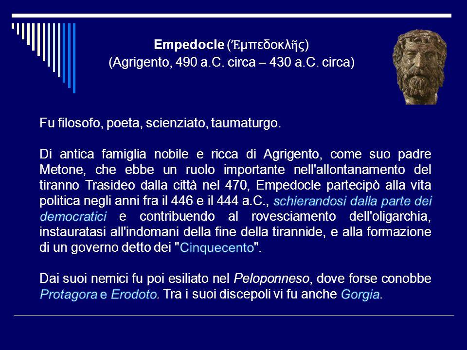 Empedocle (Ἐμπεδοκλῆς) (Agrigento, 490 a.C. circa – 430 a.C. circa)