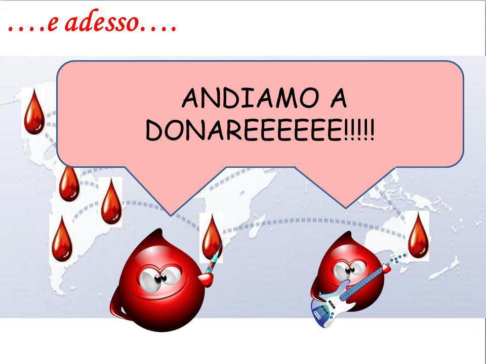 ….e adesso…. ANDIAMO A DONAREEEEEE!!!!!