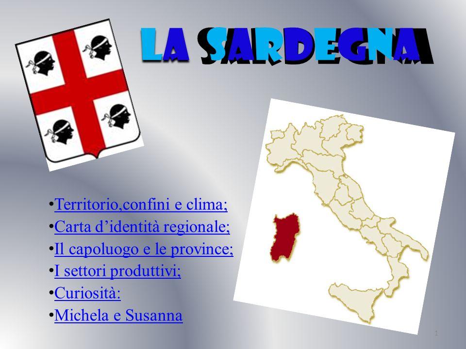 LA SARDEGNA Territorio,confini e clima; Carta d'identità regionale;