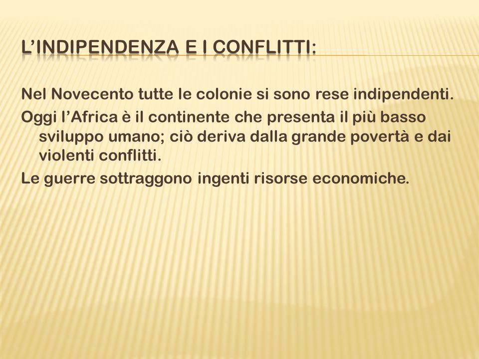 L'indipendenza e i conflitti: