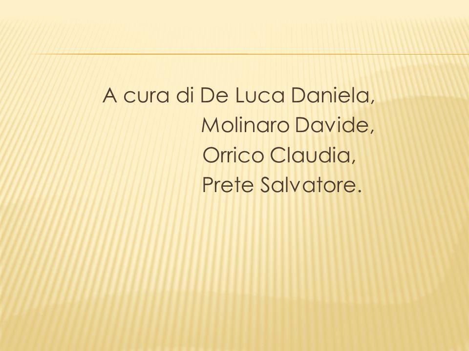 A cura di De Luca Daniela, Molinaro Davide, Orrico Claudia, Prete Salvatore.