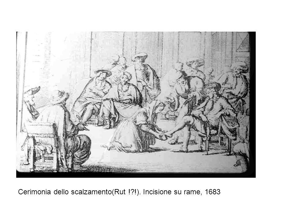 Cerimonia dello scalzamento(Rut ! !). Incisione su rame, 1683