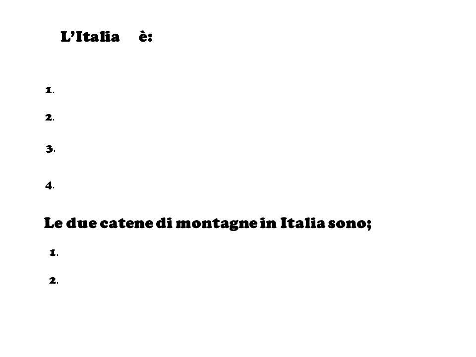 Le due catene di montagne in Italia sono;