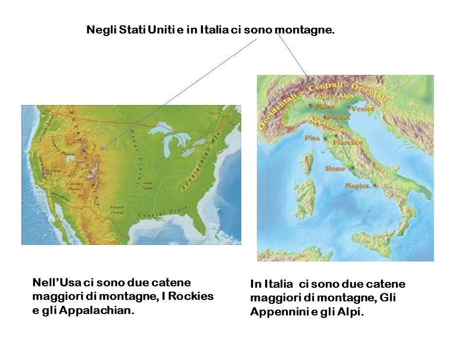 Negli Stati Uniti e in Italia ci sono montagne.