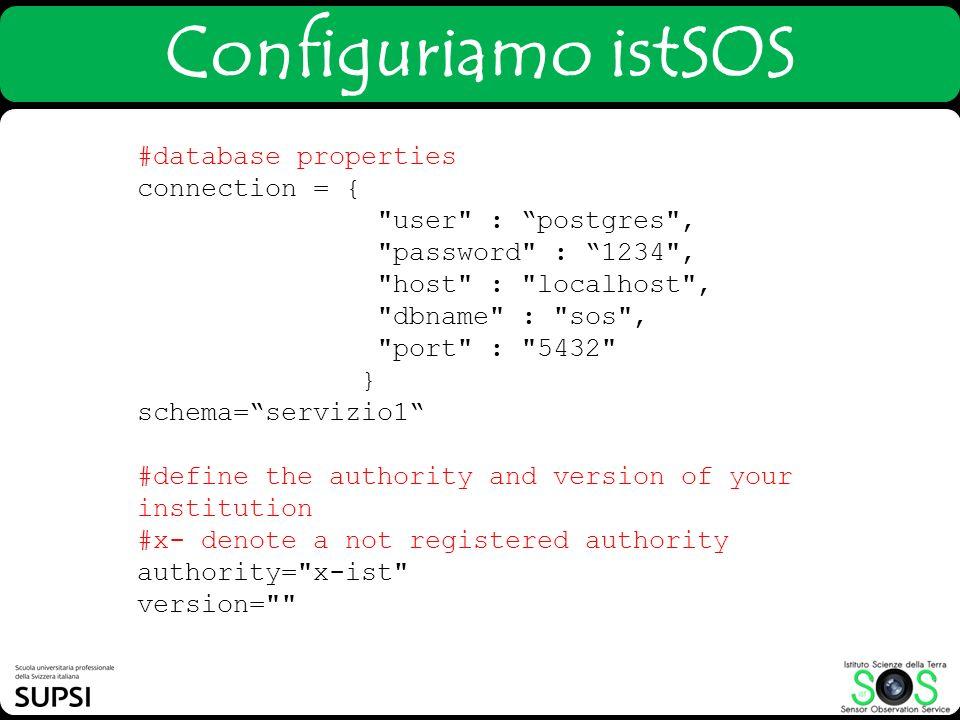 Configuriamo istSOS #database properties connection = {