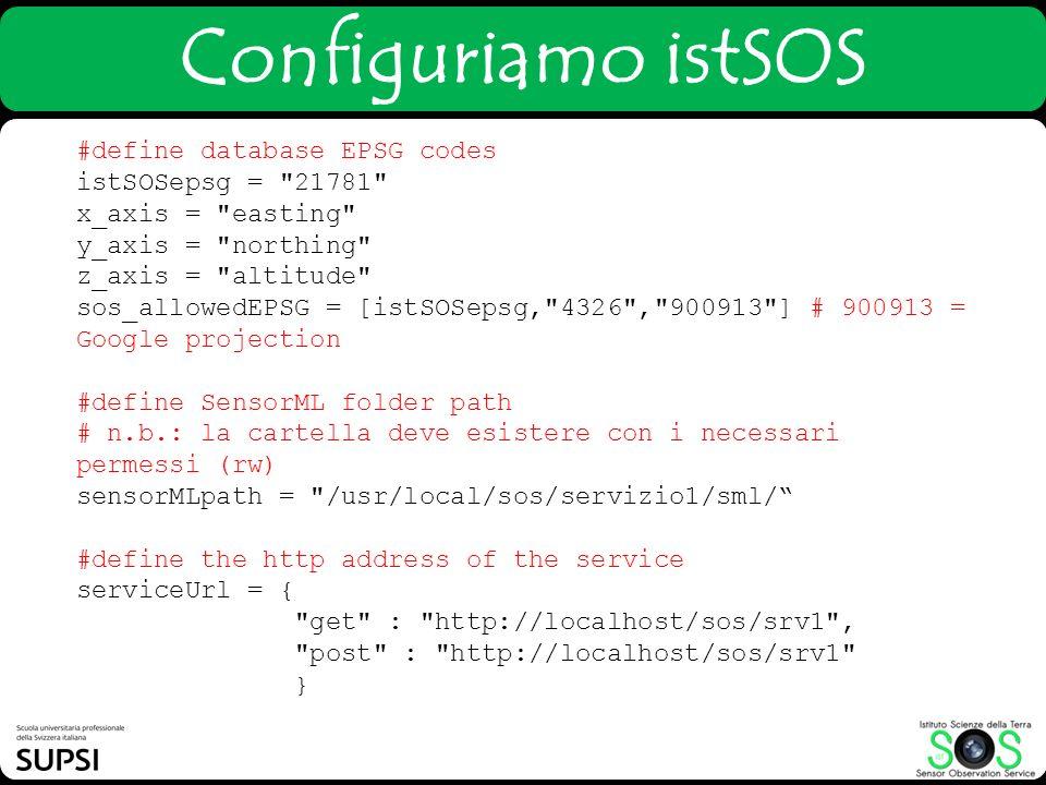 Configuriamo istSOS #define database EPSG codes istSOSepsg = 21781